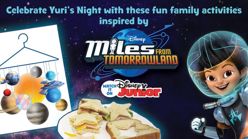 Miles from Tomorrowland Disney Junior Yuri's Night family activities